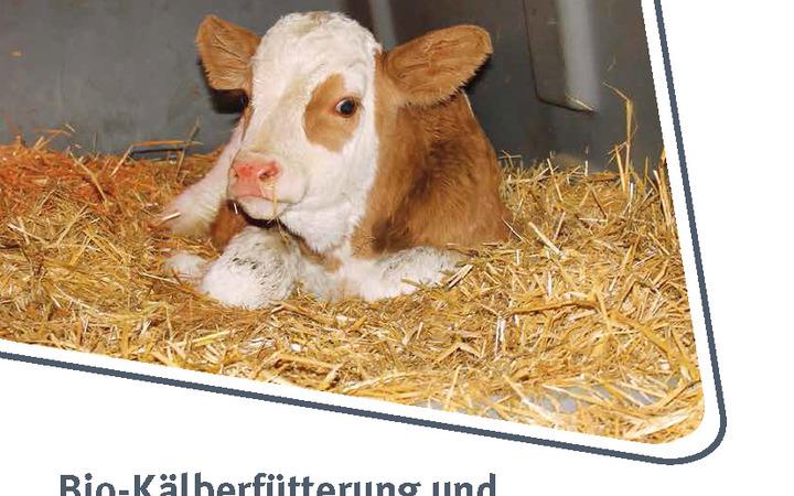 Neuerscheinung - Bio-Kälberfütterung und Wirtschaftlichkeit